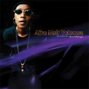 Afro  Melt - Busi Mhlongo Remixes