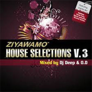 DJ Deep & O.D - Ziyawamo House Selections Vol3