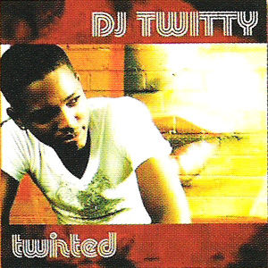 DJ Tweety - Twisted