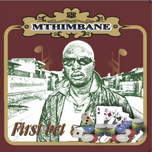 Mthimbane - First Bet